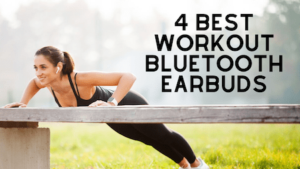 Best Workout Bluetooth Earbuds