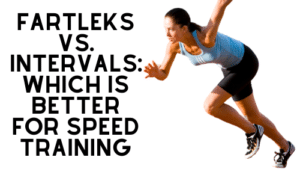 Fartlek vs. Intervals: Which is Better for Speed Training