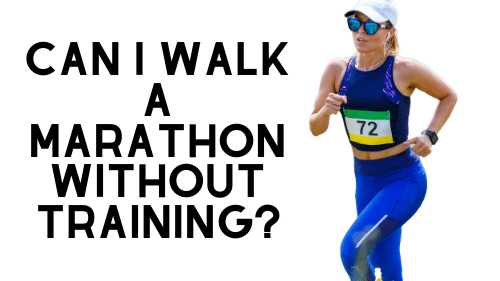 Can I Walk a Marathon Without Training?