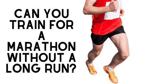 Can You Train for a Marathon Without a Long Run?
