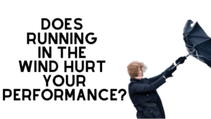 Does Running in the Wind Hurt Your Performance?