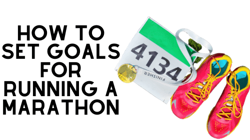 How to Set Goals for Running a Marathon