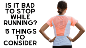 is it bad to stop while running?